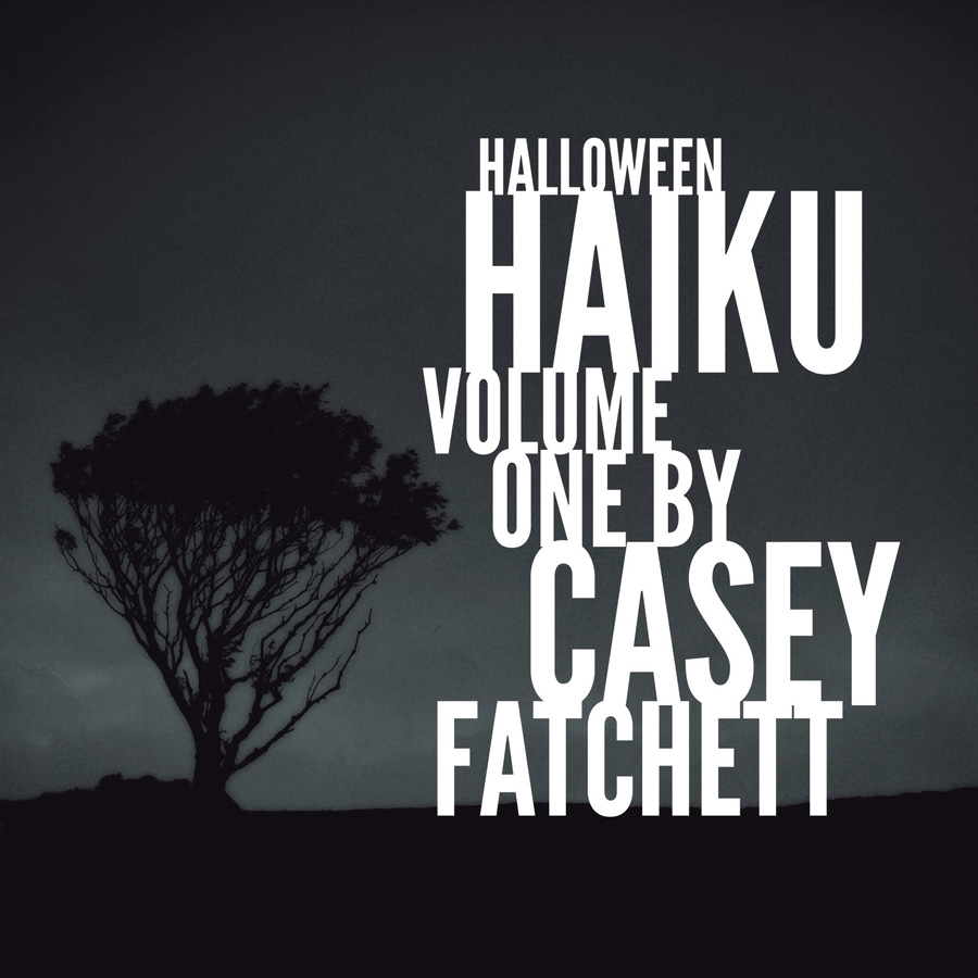 Halloween Haiku Volume One by Casey Fatchett